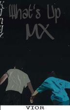 What's Up MX by KyOzora