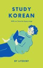 Study Korean With Kpop by LitZeint
