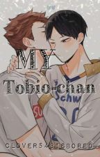 My Tobio-chan  by Clover543isBored