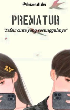 Prematur (On Going) by ilmannafiah6