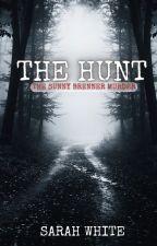 THE HUNT: THE SUNNY BRENNER MURDER by SarahLWhite