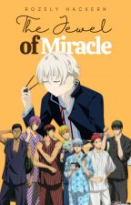 The Jewel of Miracle -Kuroko no Basuke ff- (GoM + Kagami x Male!OC) by RzlyHackern