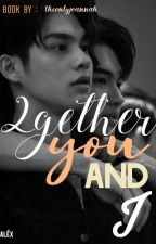 2gether You and I || BrightWin Fanfic by theonlyjoannah