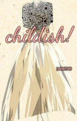 Childish D Wattpad