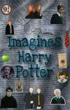 ~Imagines • Harry Potter cover