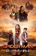 Spider-Man: Welcome Home (Book 3: Sequel to Spider-Man:Homesick) by MarvelKate925