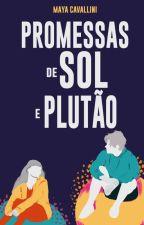 Promessas de Sol e Plutão, de HiddenElysian