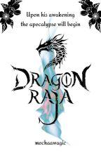 Dragon Raja by mochaawagic