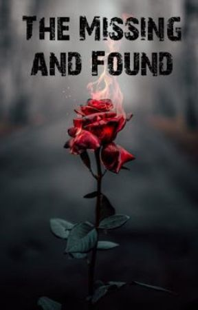 The Missing and Found by alicialashaye