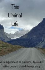This Liminal Life by ThisLiminalLife