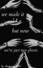 We made it but now we're just two ghosts || Larry/Ziam di -alwaysinmyheartHS