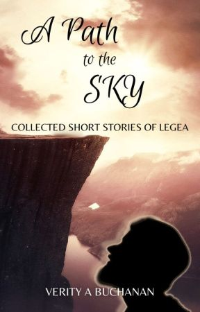 A PATH TO THE SKY: Collected Short Stories of Legea by autumn_sunfire