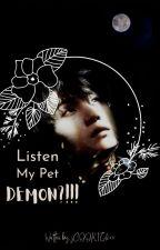 Listen, my pet DEMON?! by jCOOKIEfixx