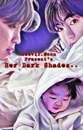 Her Dark Shade's : The Eternal. Jimin Ff. by DevilLuna21