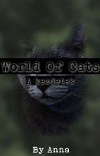World of Cats: 1. Kötet. A kezdetek by JustAPothato