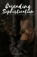 Cascading Sophistication by sophisiax