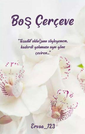 Boş Çerçeve  by ervaa_123