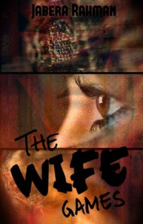 The Wife Games by JaberaRahman