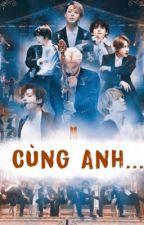 Cùng Anh... by HwangYi130613