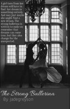 The Strong Ballerina by jadegreysonbooks