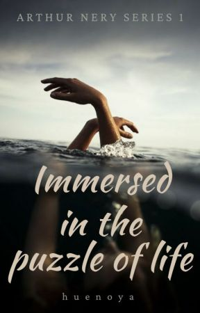 Immersed in the puzzle of life (Arthur Nery Series #1) by huenoya