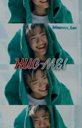 Hug Me! | Na Jaemin✓ by h0ursxx_Luv