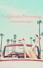 California Dreaming   h.s  by wxtermelonsugar