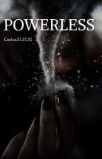 Powerless  by cactus313131