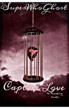 Captive Love || All14 || COMING SOON by SuperWhoGhost