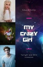 My Crazy Girl (An Edward Cullen love story) by SerenaChintalapati