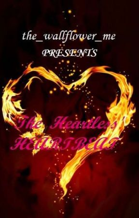 The Heartless' Heartbeat by the_wallflower_me