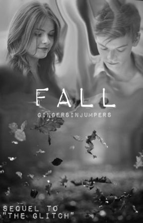 "Fall (Newt || The Maze Runner) - Sequel to ""The Glitch"" by GingersInJumpers"