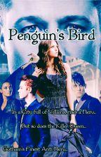 Penguin's Bird ~ A Gotham Fanfic by Sugardarkness