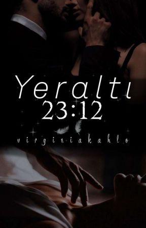 YERALTI 23:12  by virginiakahlo