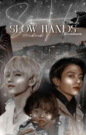 slow hands ; kv by -takashi