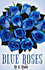Blue Roses by c1rcus_4ct