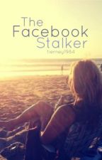 The Facebook Stalker by tierney1984