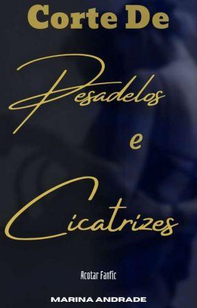 Corte De Pesadelos e Cicatrizes by xmarizinhaasz