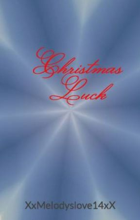 Christmas Luck (new story) #fanficfriday #holiday by XxMelodyslove15xX