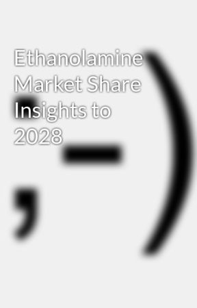 Ethanolamine Market Share Insights to 2028 by chemicalnews