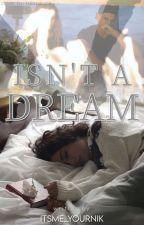 Isn't a dream (Lost Series) ni Itsme_yournik