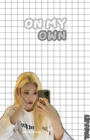 On My Own    LipSoul Fic by jaeminenthusiast