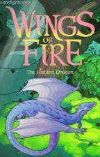 The Hidden Dragon - Wings of Fire  by Starflightseeker