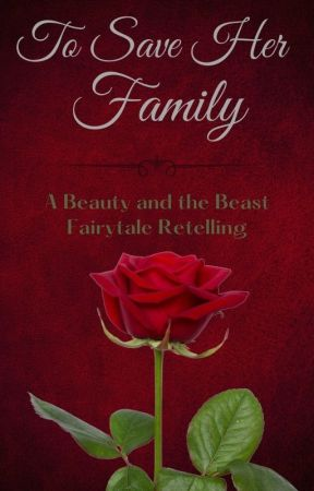 To Save Her Family (A Beauty and the Beast Retelling) by thequietwriter