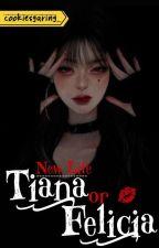 NEW LIFE TIANA or RAINA (On Going) oleh fnyanjel