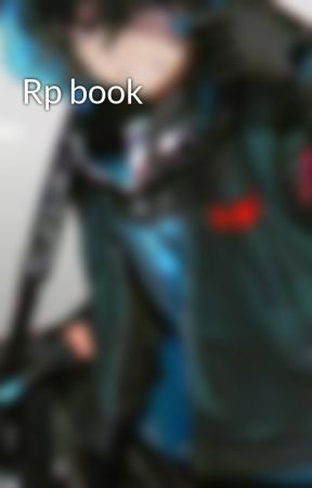 Rp book by Ethan_liberator