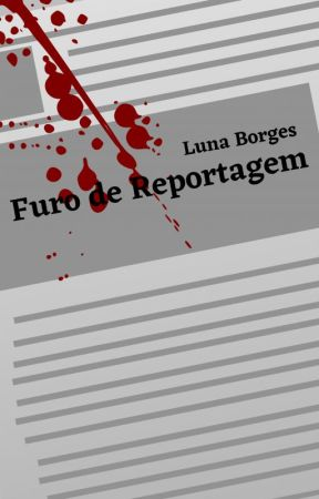 Furo de Reportagem by herlocksholmes1888