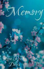 Memory by LunaReedDavis2