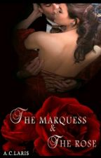The Marquess and The Rose  by Angie8177