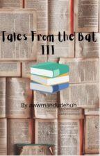 HT Fanfic: Tales From the Bat III by awwmandudehuh